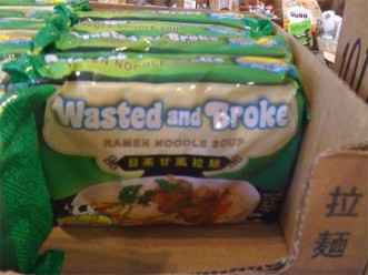 wasted and broke