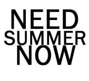 need summer