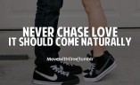 never-chase-love-it-should-come-naturally-249961-500-307