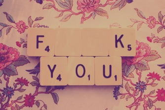 f ck you