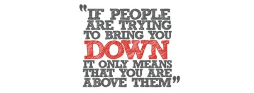 if-people-are-trying-to-bring-you-down-it-only-means-that-you-are-above-them-600x222