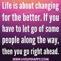 Life is about changing for the better