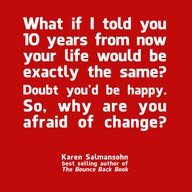 why are you afraid of change